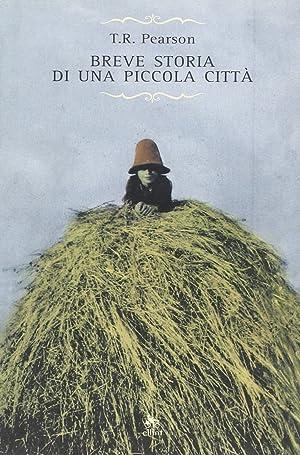 Breve storia di una piccola città.: Pearson, Thomas R