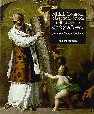 Michele Montrone e la pittura devota dell'Ottocento. Catalogo delle opere.: Nicola Cortone