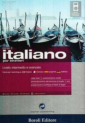 Italiano per stranieri. Livello intermedio e avanzato. Corso 2. Cd Audio e 2 CD-ROM. Con gadget.: ...