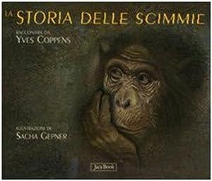 La storia delle scimmie.: Coppens, Yves Gepner, Sacha