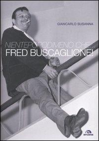Nientepopodimeno che. Fred Buscaglione!: Susanna, Giancarlo