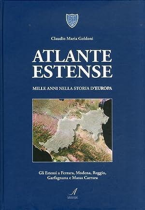 Atlante Estense. Mille Anni nella Storia d'Europa. gli Estensi a Ferrara, Modena, Reggio, ...