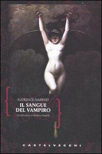 Il sangue del vampiro.: Marryat, Florence
