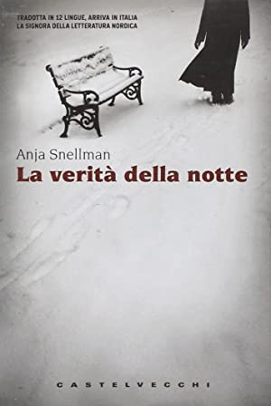 La verità della notte.: Snellman, Anja