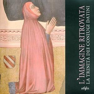 L'Immagine Ritrovata Ritrovata. La Trinità dei Coniugi Datini.: Mannini, M Pia