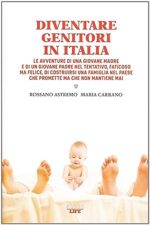 Diventare genitori in Italia. Le avventure di una giovane madre e di un giovane padre nel tentativo...