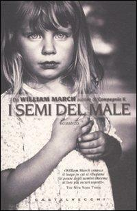 I semi del male.: March, William