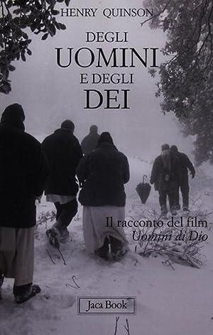 """Degli Uomini e degli Dei. Il Racconto del Film """"Uomini di Dio"""".: Quinson, Henry"""
