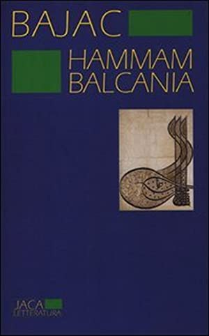 Hammam Balcania.: Bajac, Vladimir