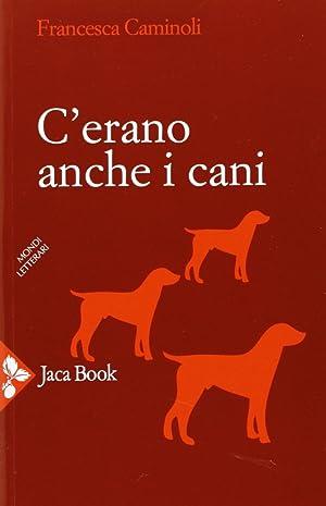 C'erano anche i cani.: Caminoli, Francesca