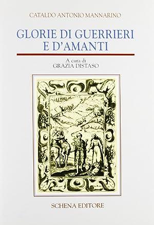 Glorie di guerrieri e d'amanti.: Mannarino Cataldo, Antonio
