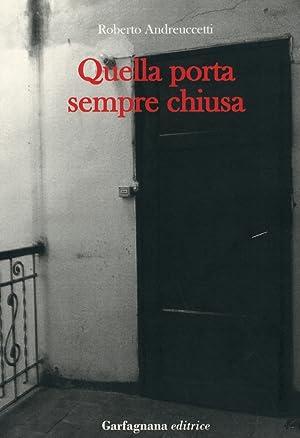 Quella porta sempre chiusa.: Andreuccetti, Roberto