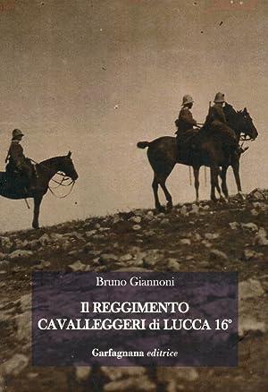Il Reggimento Cavalleggeri di Lucca 16°.: Giannoni, Bruno