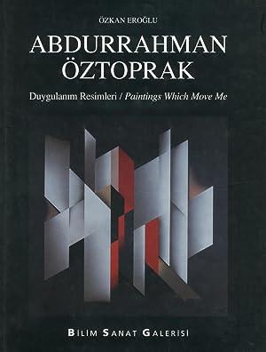 Abdurrahman Oztoprak. Duygulanim Resimleri / Paintings Wich Move Me.: Eroglu, Ozkan