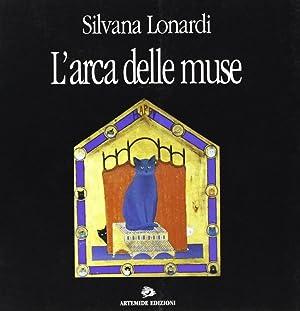 Silvana Lonardi. L'Arca delle Muse.: Lonardi, Silvana