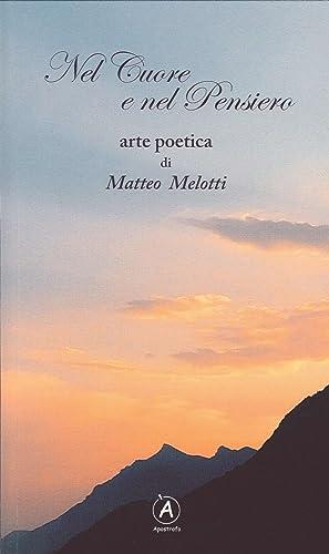Nel cuore e nel pensiero. Arte poetica.: Melotti, Matteo