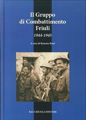 Il Gruppo di Combattimento Friuli (1944-1945).: Rossi, Romano