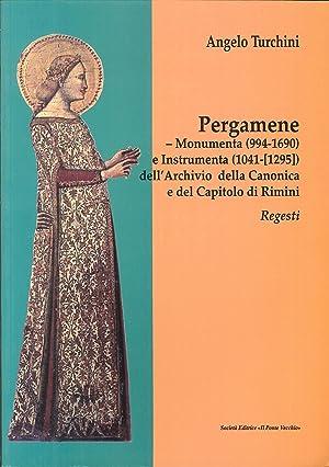 Pergamene. Monumenta (994-1690) e instrumenta (1041-[1295]) dell'archivio: Turchini, Angelo