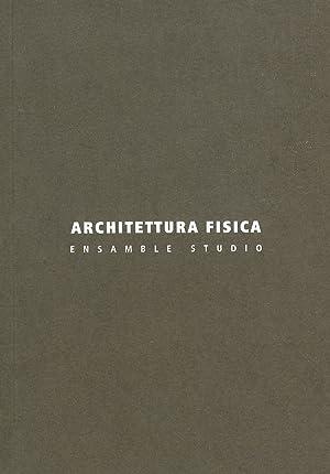 Architettura fisica. Ensamble Studio.