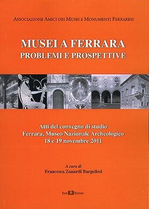 Musei a Ferrara. Problemi e Prospettive.: Zanardi Bargellesi, F