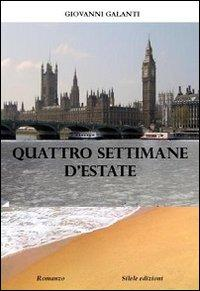 Quattro Settimane d'Estate.: Galanti, Giovanni