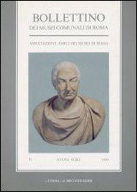 Bollettino dei Musei Comunali di Roma. Nuova Serie. IV/1990.