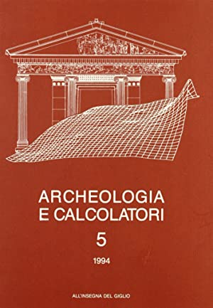 Archeologia e calcolatori. Vol. 5.