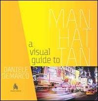 A Visual Guide To Manhattan.: Demarco, Daniele