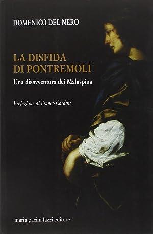 La disfida di Pontremoli. Una disavventura dei Malaspina.: Del Nero, Domenico