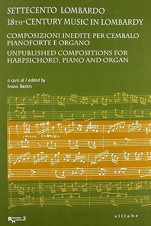 Settecento Lombardo. Composizioni Inedite per Cembalo e Organo. 18 Th Century Music in Lombardy. ...