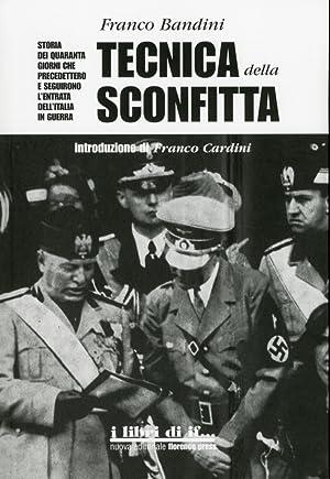 Tecnica della Sconfitta. Storia dei Quaranta Giorni che Precedettero e Seguirono l'Entrata ...
