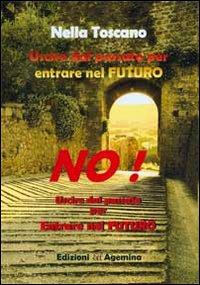 Uscire dal passato per entrare nel futuro.: Toscano, Nella