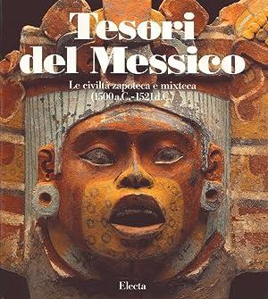Tesori del Messico. Le Civiltà Zapoteca e Mixteca (1500a.C.-1521d.C.).