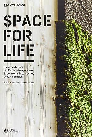 Space For Life. Sperimentazioni per l'Abitare Temporaneo.: Piva, Marco
