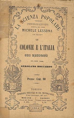 Le Colonie e l'Italia. Sei Lezioni.: Boccardo, Gerolamo