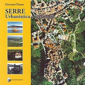 Serre. Urbanistica e territorio.: Pisano, Giovanni