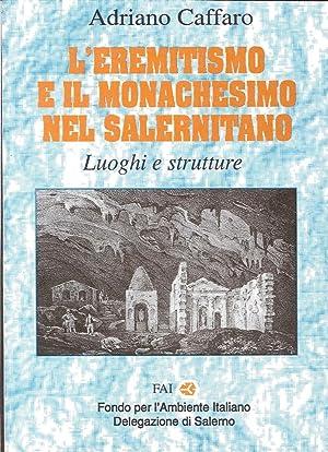L'eremitismo e il monachesimo nel salernitano. Luoghi: Caffaro, Adriano