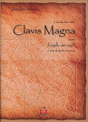 Il Secondo Libro delle Clavis Magna Ovvero il Sigillo dei Sigilli.: Bruno, Giordano