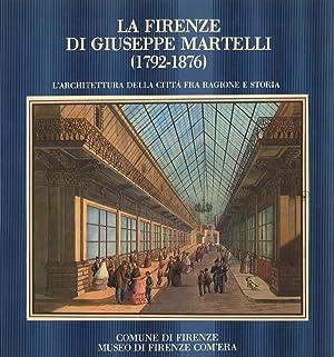 La Firenze di Giuseppe Martelli (1792-1876). L'Architettura