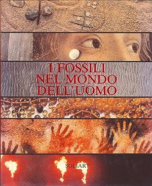 I Fossili nel Mondo dell'Uomo.