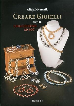 Creare Gioielli con il Chiacchierino ad Ago.: Kwartnik, Alicja