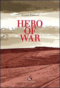 Hero of war.: Pirrone, Alessio