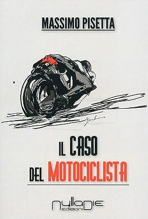 Il caso del motociclista.: Pisetta, Massimo