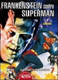 Frankenstein contro Superman.: Cozzi, Luigi