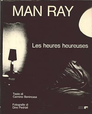 Man Ray. Les Heures Heureuses.
