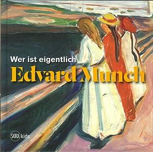 Wer Ist Eigentlich Edvard Munch.: Dybvik, Hilde; Jacobsen, Lasse S.