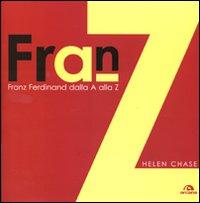 Franz Ferdinand. Dalla A alla Z.: Chase, Helen