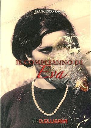 Il Compleanno di Eva.: Rago, Francesco