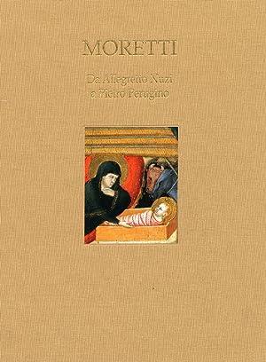 Moretti. Da Allegretto Nuzi a Pietro Perugino.: Moretti, Fabrizio