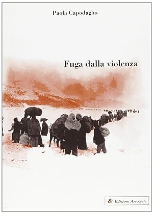 Fuga dalla violenza.: Capodaglio, Paola